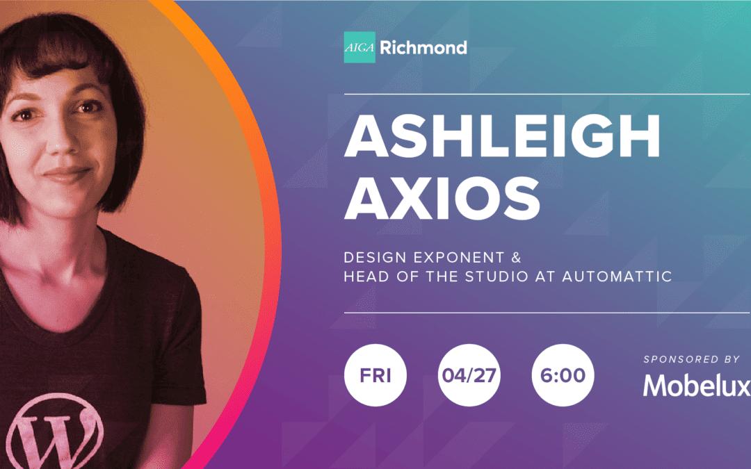 Ashleigh Axios – Design Exponent