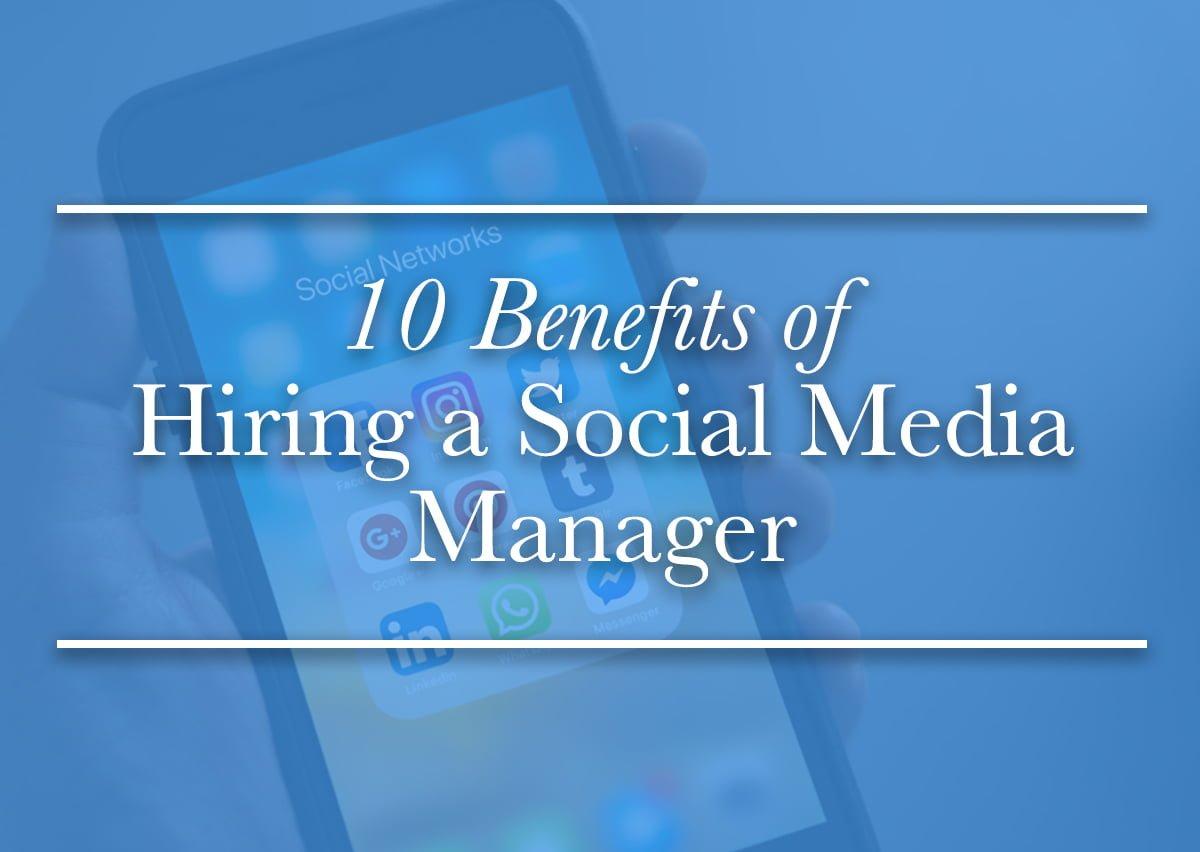Benefits Of Hiring A Social Media Manager
