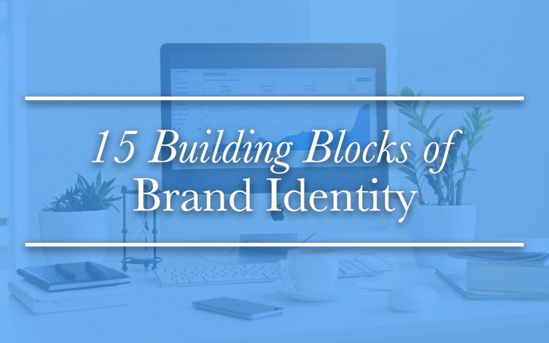 15 Building Blocks of Branding Identity