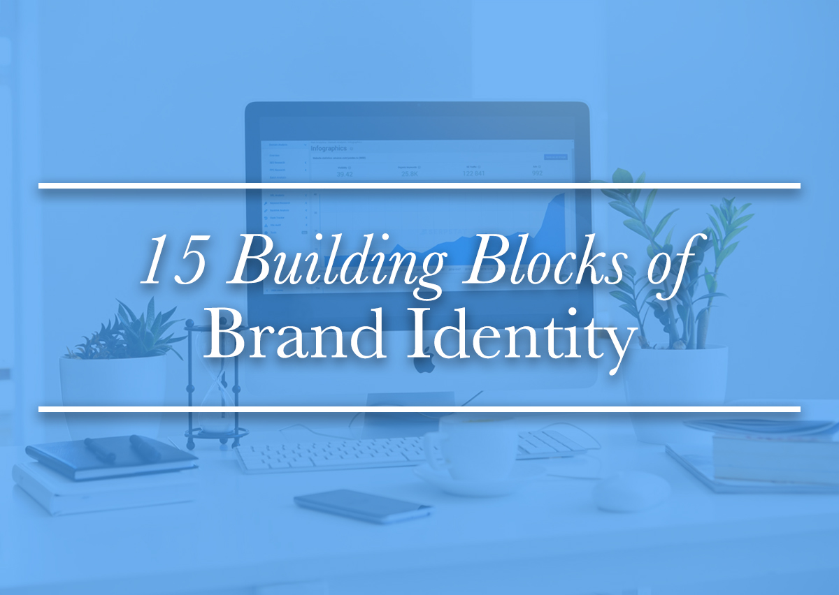 15 Building Blocks Of Brand Identity